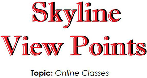 Skyline View Points Topic: Online Classes